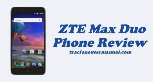 Tracfone ZTE Max Duo Z962BL / Z963VL Review