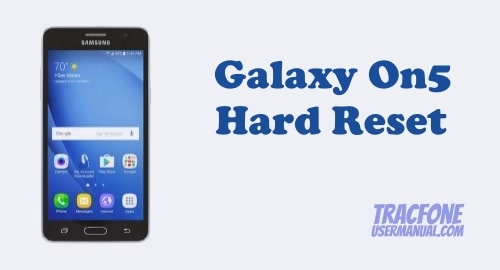 Factory Reset Tracfone Samsung Galaxy On5 S550TL