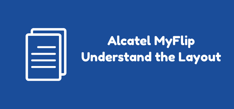 Understanding the Layout of Alcatel MyFlip