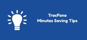 TracFone Minutes Saving Tips