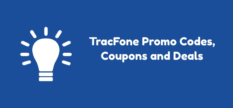 TracFone Promo Codes, Coupons and Deals