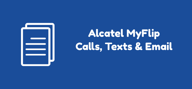 calls, messaging and email guide on Alcatel MyFlip