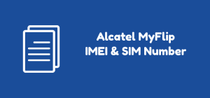 How to Find IMEI Number, SIM Number and Phone Number on Alcatel MyFlip