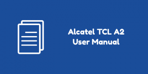 Alcatel TCL A2 User Manual