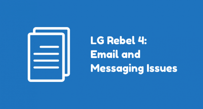LG Rebel 4 Messaging Issue